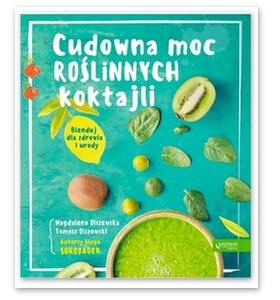 Cudowna moc roślinnych koktajli to książka dla wszystkich, którzy chcą zadbać o swoje zdrowie bez żmudnych diet. W książce autorstwa Magdaleny Olszewskiej dowiesz się jak włączyć maksymalną dawkę zdrowia w prosty i szybki sposób!