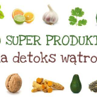 oczyszczanie i regeneracja wątroby naturalnymi produktami