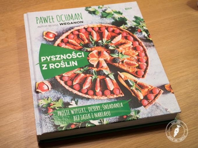Pyszności z roślin Paweł Ochman